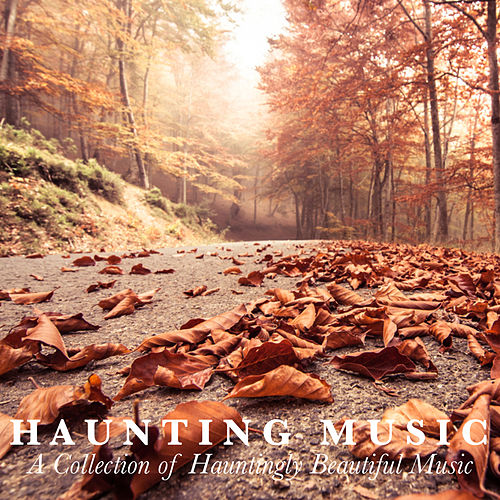 Haunting Music by Various Artists