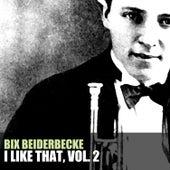 I Like That, Vol. 2 de Bix Beiderbecke