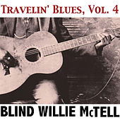 Travelin' Blues, Vol. 4 by Blind Willie McTell
