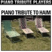 Piano Tribute to Haim by Piano Tribute Players