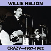 Crazy 1957-1962 by Willie Nelson