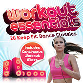 Workout Essentials - 20 Keep Fit Dance Classics (Includes Continuous Mixes) von Various Artists