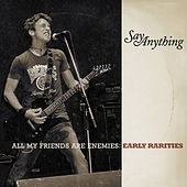 All My Friends Are Enemies: Early Rarities de Say Anything