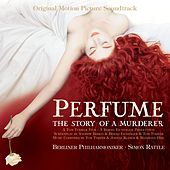 Perfume - The Story of a Murderer [Original Motion Picture Soundtrack] (Original Motion Picture Soundtrack) by Sir Simon Rattle