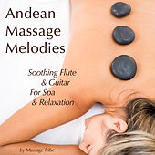 Andean Massage Melodies (Soothing Flute & Guitar for Spa & Relaxation) de Massage Tribe