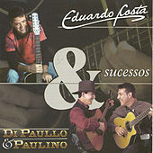 Sucessos - Eduardo Costa e Di Paulo & Paulino de Various Artists