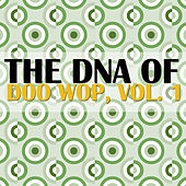 The DNA of Doo Wop, Vol. 1 by Various Artists