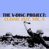 The V-Disc Project: Classic Jazz, Vol. 5 de Various Artists