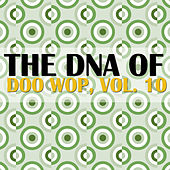 The DNA of Doo Wop, Vol. 10 de Various Artists