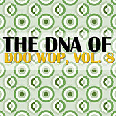 The DNA of Doo Wop, Vol. 8 by Various Artists