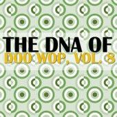 The DNA of Doo Wop, Vol. 8 di Various Artists