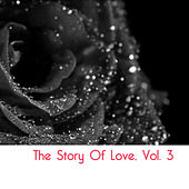 The Story of Love, Vol. 3 by Various Artists
