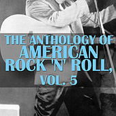 The Anthology of American Rock 'N' Roll, Vol. 5 de Various Artists