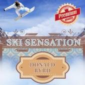 Ski Sensation by Donald Byrd
