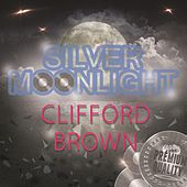 Silver Moonlight de Clifford Brown