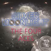 Silver Moonlight by Four Aces