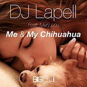 Me and My Chihuahua by DJ Lapell