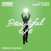 Beautiful Life (French Version) de Armin Van Buuren