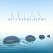 Relax With Mendelssohn von Various Artists
