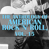 The Anthology of American Rock 'N' Roll, Vol. 15 di Various Artists