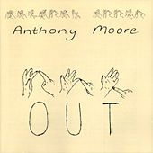 Out by Anthony Moore