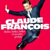 Belles, belles, belles et ses plus grands succès (Remastered) de Claude François