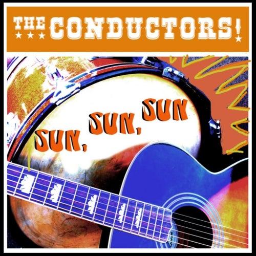 Sun, Sun, Sun by The Conductors