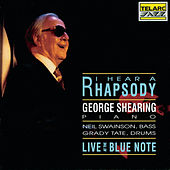 I Hear a Rhapsody: Live at the Blue Note by George Shearing
