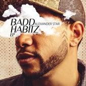 Badd Habitz EP de Alexander Star