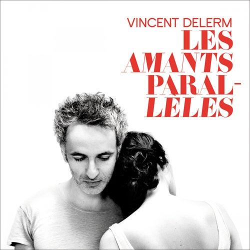 Les amants parallèles by Vincent Delerm