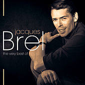 Jacques Brel, The Very Best Of de Various Artists