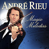 André Rieu - Magic Melodies by André Rieu