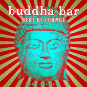 Buddha Bar Best of Lounge : Rare Grooves by Various Artists