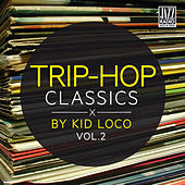 Trip Hop Classics By Kid Loco, Vol. 2 by Various Artists