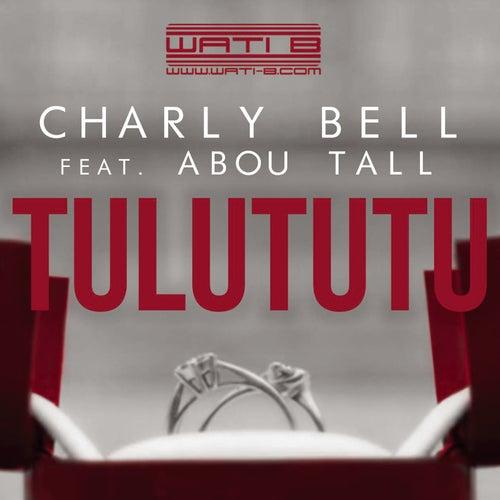 charly bell tulututu