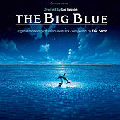 The Big Blue (Remastered) [Original Motion Picture Soundtrack] by Various Artists