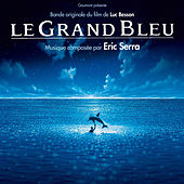 Le Grand Bleu (Remastered) [Original Motion Picture Soundtrack] by Various Artists