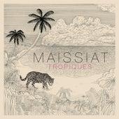 Tropiques de Maissiat