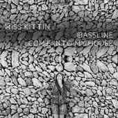 Bassline / Come Into My House - Single by Miss Kittin
