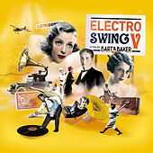 Electro Swing V by Bart & Baker fra Various Artists