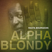 Rasta Bourgeois - Single von Alpha Blondy