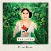 Come Home (edit radio) - single di Yael Naim