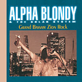 Grand Bassam Zion Rock - Remastered Edition von Alpha Blondy