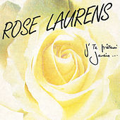 J'Te Prêterai Jamais de Rose Laurens