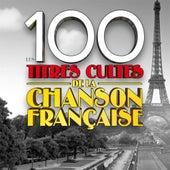 100 titres cultes de la Chanson Française von Various Artists
