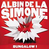 Bungalow ! de Albin De La Simone