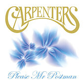 Please Mr. Postman de Carpenters