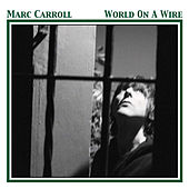 World on a Wire by Marc Carroll