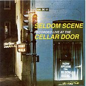 Recorded Live At The Cellar Door by The Seldom Scene