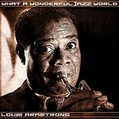 What a Wonderful Jazz World by Louis Armstrong